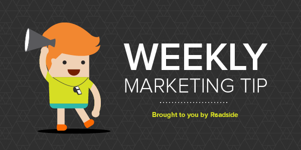 Weekly Marketing Tip from Roadside