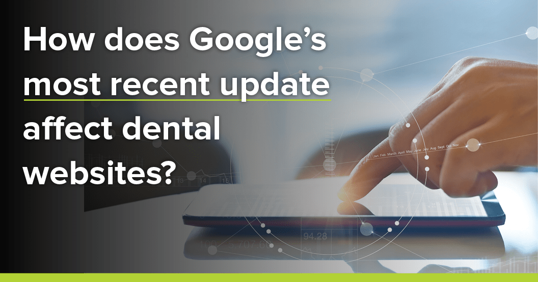 How does Google's most recent update affect dental websites?