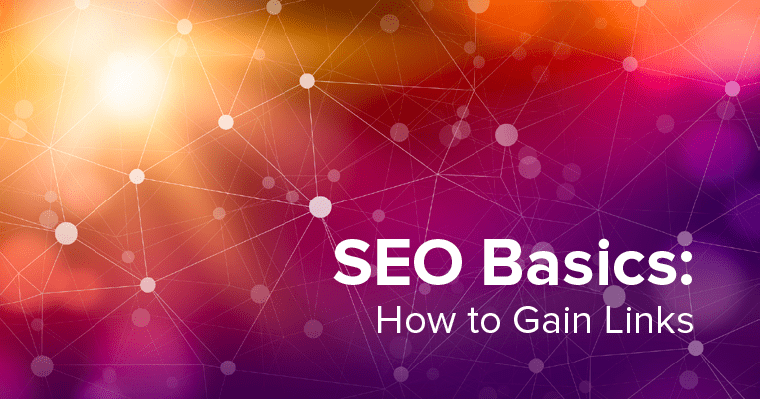 SEO Basics: How to gain links