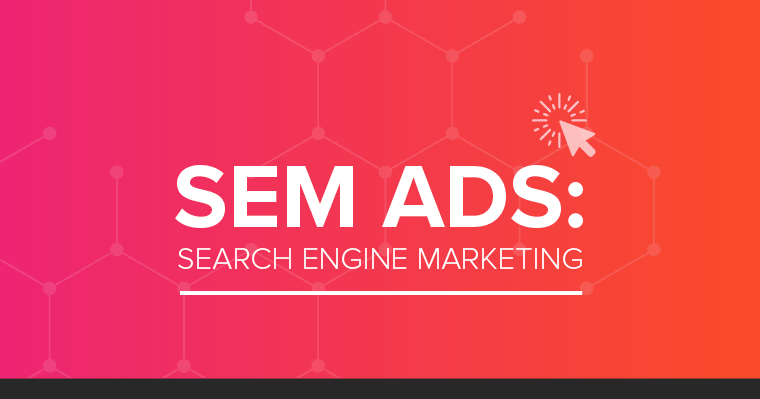 SEM Ads: Search Engine Marketing