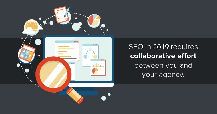 SEO truths for 2019: SEO requires collaboration with your agency