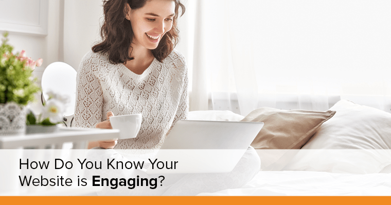 How do you know if your website is engaging?