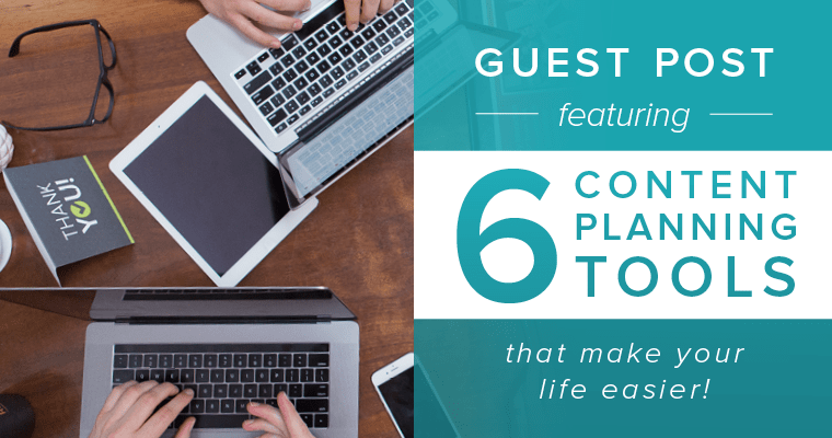 Guest post featuring 6 content planning tools that make your life easier