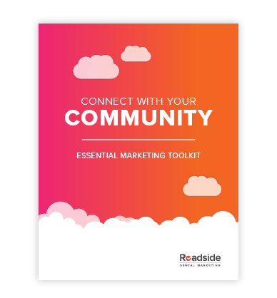 Preview image of Roadside's Essental marketing Toolkit, a PDF that shows dentist offices how they can connect with their community and increase business.