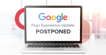 Google's Page Experience Update postponed