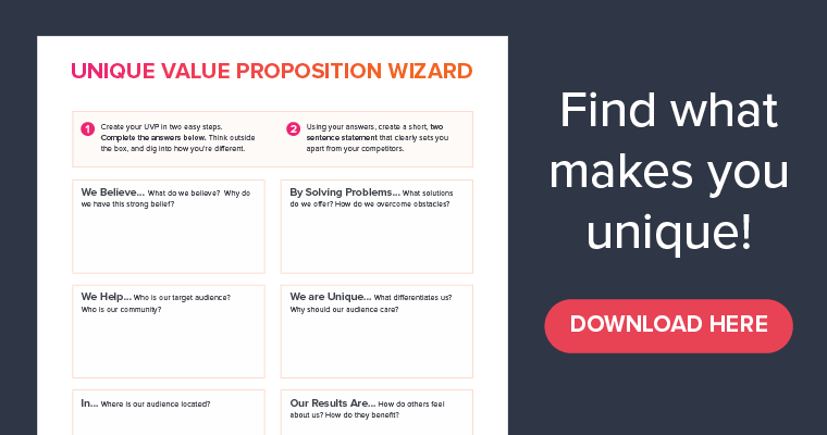 Find what makes you unique. Download our UVP Wizard