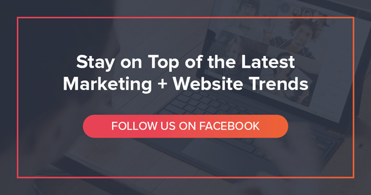 Stay on top of the latest marketing and website trends.