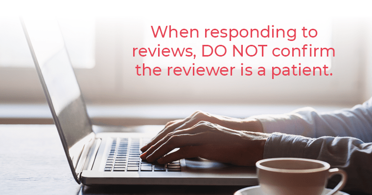 When responding to reviews, do not confirm the reviewer is a patient.