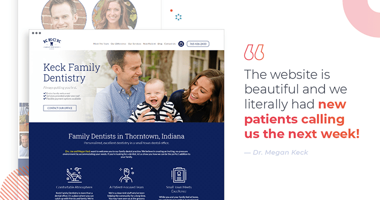 """""""The website is beautiful and we literally had new patients calling us the next week."""" (Actual Testimonial)"""