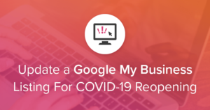 Graphic for a blog post about updating a Google Business listing during the COVID pandemic