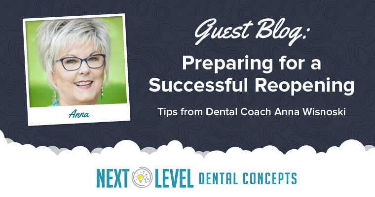 Preparing for Reopening: Guest Blog from Dental Coach Anna Wisnoski