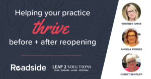 Help your practice thrive before and after reopening