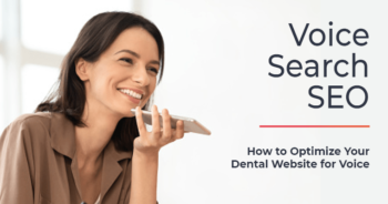 Voice Search SEO: How to optimize your dental website for voice